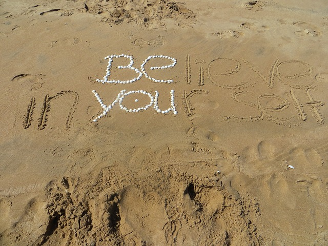 Be you and believe in yourself